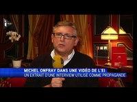 Des interviews de Michel Onfray récupérées par Daesh