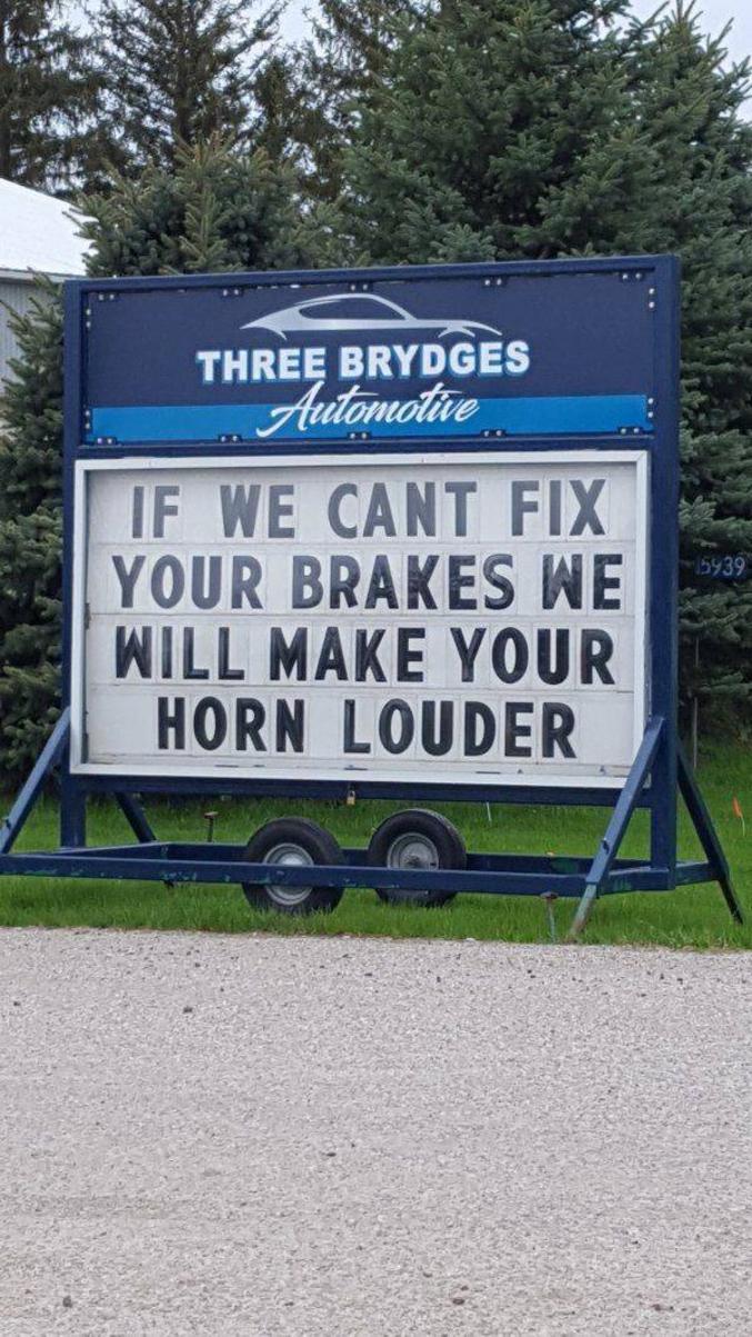 Si nous n'arrivons pas à réparer vos freins, nous monterons le volume de votre klaxon.
