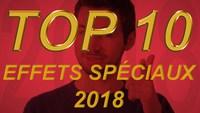 TOP 10 - Effets Spéciaux 2018 (La boîte à FX).