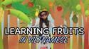 Apprendre les fruits en vietnamien