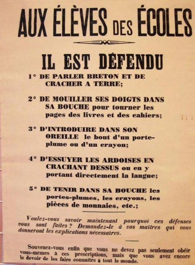 On bride les particularismes locaux (ici, en Bretagne, mais c'était partout la même chose : coups de règle sur le bout des doigts si tu parlais provençal, genoux sur la rainure de l'estrade si tu jactais l'auvergnat, etc.)