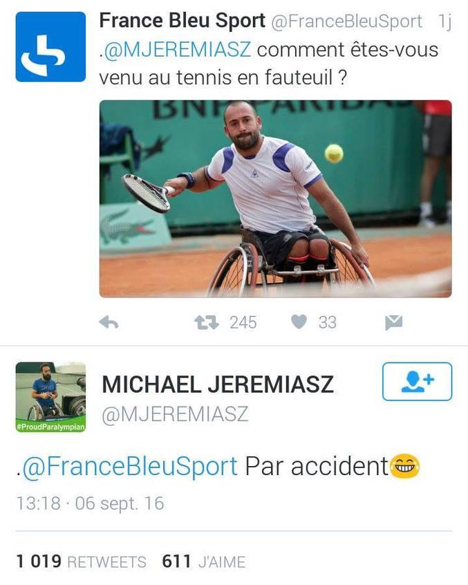 Réponse du tennisman en fauteuil (putain de flemmard) M. Jeremiasz à une question de France Bleu Sport.
