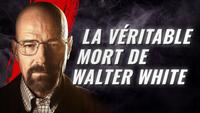 La véritable mort de Walter White