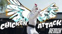 Chicken attack remix