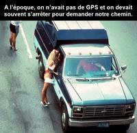 A l'époque, on n'avait pas de GPS
