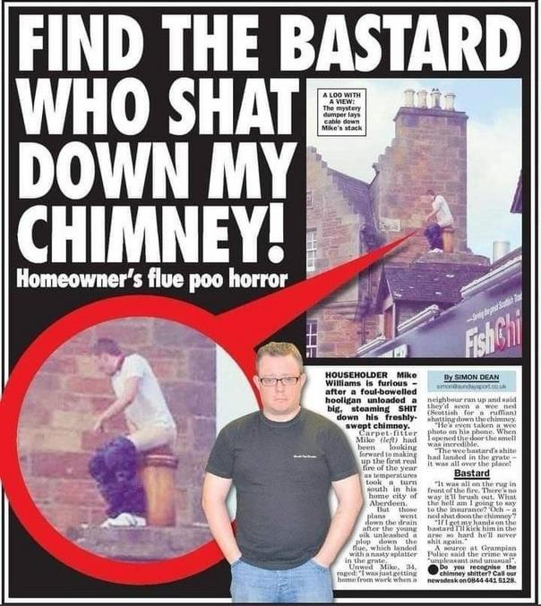 Ce propriétaire recherche le batard qui a chié dans sa cheminée.
