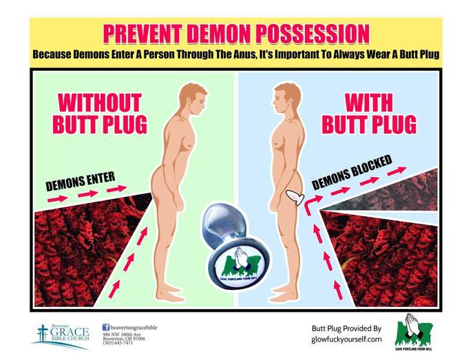 Parce que les démons entrent dans une personne par l'anus, il est important de toujours porter un plug anal
