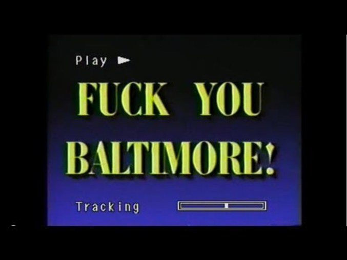 fuck baltimore