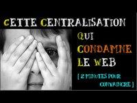 Cette centralisation qui condamne le web