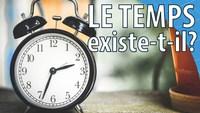 Le temps existe t-il ?