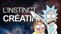 Alphi | Rick et Morty, ou l'instinct créatif
