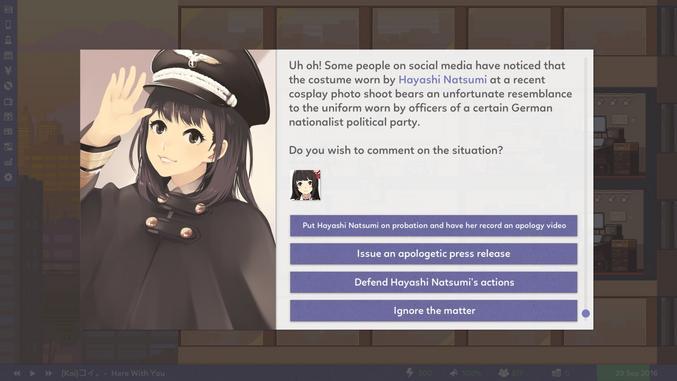 """Traduction : """"Uh Oh! Certaines personnes sur les réseaux sociaux ont remarqué que le costume porté par Hayashi Natsumi à une récente séance photo cosplay ressemble à l'uniforme porté par les officiers d'un certain parti national socialiste allemand  Voulez vous commenter la situation ? A : Mettre Hayashi Natsumi en probation et la faire enregistrer une vidéo d'excuse B : Préparer un communiqué de presse d'excuse C : Défendre le geste de Hayashi Natsumi  D : Ignorer le sujet""""  Le jeu c'est Idol Manager, dispo sur steam."""