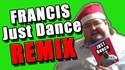 Francis Just Dance remix