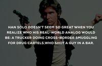 Han Solo n'a plus tellement la classe quand on réalise ce que son équivalent réel serait: