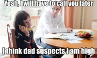 Je te rapelle plus tard, je crois que mon père sait que je suis défoncée...