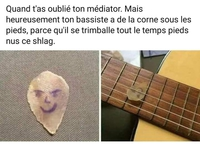 Kan t'as plus de médiator