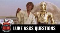 Luke pose des questions