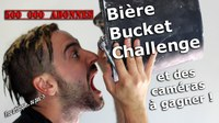 Concours 500 000 abonnés + bière Bucket Challenge + Caméras Sony à gagner
