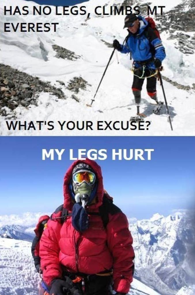 Et vous, quelle est votre excuse ?  J'ai mal aux jambes...