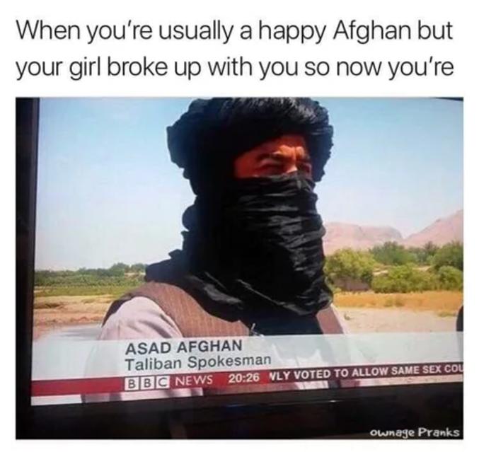 Mais que t'as rompu avec ta copine et que t'es devenu triste.  Asad Afghan = a sad Afghan = un afghan triste.
