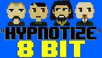 8 Bit S.O.A.D Hypnotize