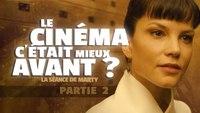 La Séance de Marty - Le Cinéma, c'était mieux avant ? - Partie 2