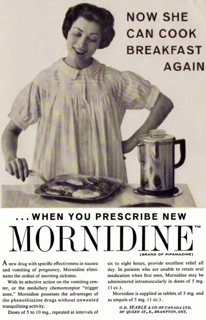 """Publicité tirée du journal Canadian Medical Association Journal en 1959.  Il s'agit d'une molécule vendue comme antiémétique pour les nausées matinales. C'est un neuroleptique léger qui a depuis été retiré du marché car il était hépatotoxique et provoquait de l'hypotension. """"Maintenant, elle peut recommencer à faire le petit déjeuner ...lorsque vous prescrivez le nouveau Mordinine""""  (Ça existe même en intramusculaire, aucune raison de rater les pancakes!)"""