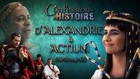 Confessions d'Histoire: D'Alexandrie à Actium.