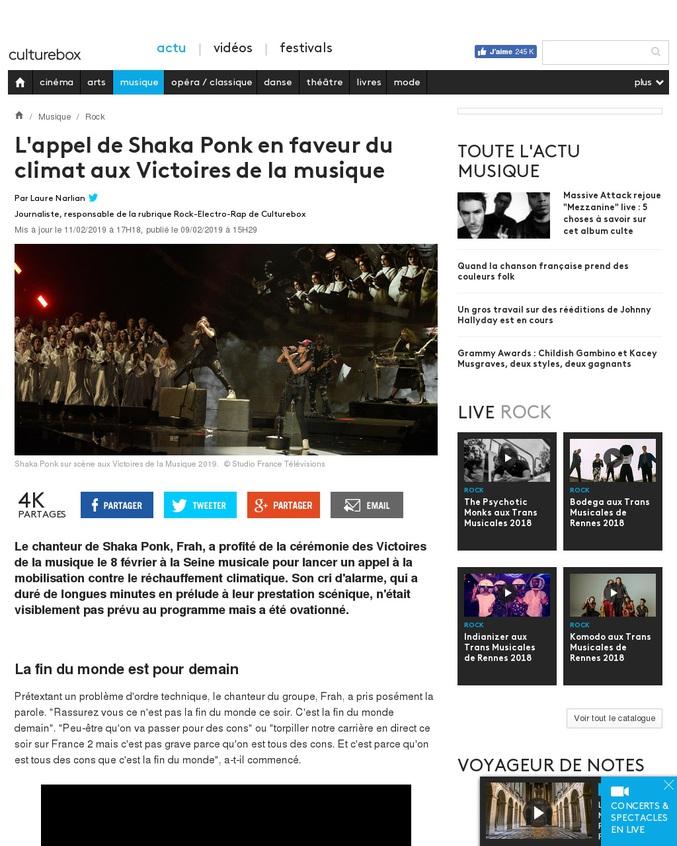 Le chanteur de Shaka Ponk, Frah, a profité de la cérémonie des Victoires de la musique le 8 février à la Seine musicale pour lancer un appel à la mobilisation contre le réchauffement climatique. Son cri d'alarme, qui a duré de longues minutes en prélude à leur prestation scénique, n'était visiblement pas prévu au programme mais a été ovationné.
