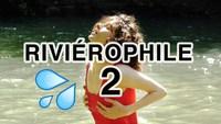 Rivièrophile, le retour