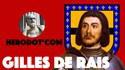 Histoire ou Légende - Gilles de Rais ou Barbe-Bleue ?