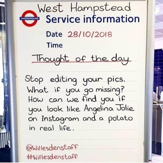 Arrétez les filtres sur vos photos. Et si vous disparaissez ? Comment est-on censés vous retrouver si vous ressemblez à Angelina Jolie sur Instagram mais à une patate en vrai ?