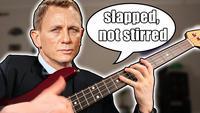 James Bond but he's a SLAP bassist