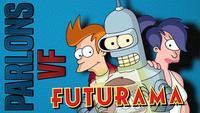 Émission : Parlons VF sur les doublages de Futurama