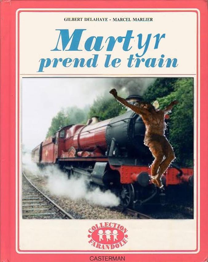 Martyr prend le train