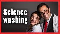 Sciencewashing : blanchir plus blanc