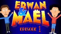 Erwan & Maël - épisode 1