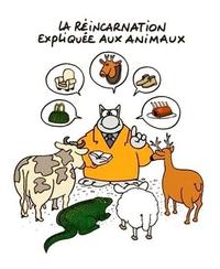 La réincarnation expliqué aux animaux