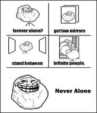 Forever Alone ?