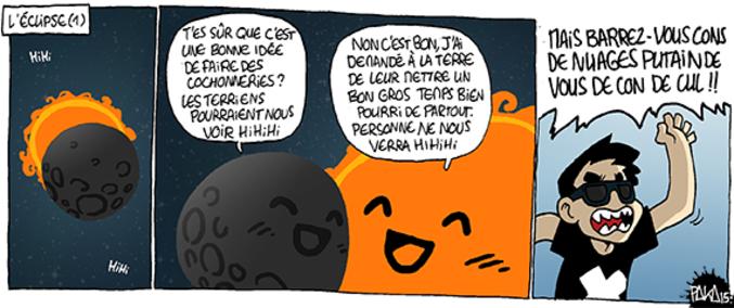 Strip de paka.   http://www.paka-blog.com/2015/03/20/les-aventures-de-paka-%E2%80%93-episode-1759/