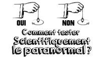 Comment Tester le Paranormal avec la Science ?