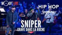 """SNIPER : """"Gravé dans la roche"""" (live @ Hip Hop Symphonique 3)"""