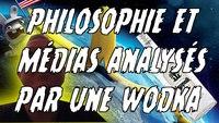 Philosophie et médias analysés par une wodka