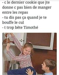 c pas bien Timothé