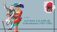 La France à la veille de la Révolution (1787-1789) - La Révolution, épisode 1