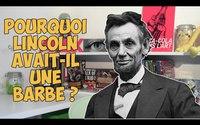 Pourquoi Lincoln avait une barbe ?