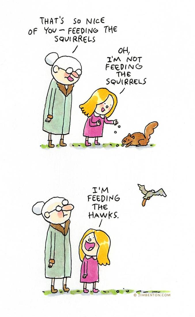 - Comme c'est gentil ! - Non, non, je nourris les faucons.
