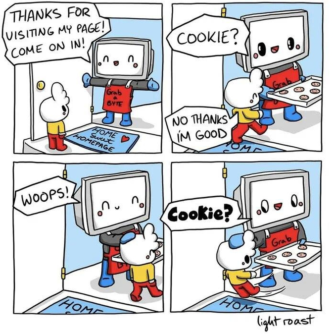 - Un cookie ? - Non merci ! - Oups. UN COOKIE ?