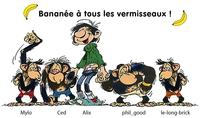 Bananée à tous les vermisseaux