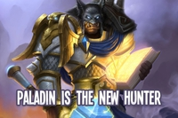 Paladin is the new hunter